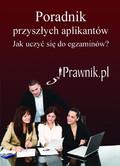 Adam Malinowski - Jak się uczyć do egzaminu. Poradnik dla przyszłych aplikantów