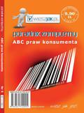Anna Śmigulska, Monika Kępczyńska, Dorota Ulikowska - ABC praw konsumenta - poradnik kompletny