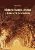 Antoine Francois Prevost - Historia Manon Lescaut i kawalera de Grieux