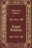 Aleksander Dumas - Karol Szalony