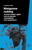 Przemysław Tomalski - Nietypowe rodziny. O parach lesbijek i gejów oraz ich dzieciach z perspektywy teorii przywiązania