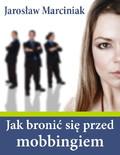 Jarosław Marciniak - Jak bronić się przed mobbingiem