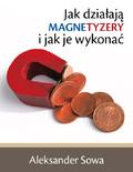 Aleksander Sowa - Jak działają magnetyzery i jak je wykonać
