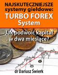 Dariusz Świerk - Najskuteczniejsze systemy giełdowe: TURBO FOREX System
