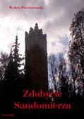 Walery Przyborowski - Zdobycie Sandomierza (rok 1809)