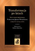 Elżbieta Adamowicz - Transformacja po latach. Wybór tekstów dedykowanych Janowi Winieckiemu z okazji 70. rocznicy urodzin