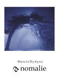 Marcin Dydyna - Anomalie