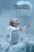 Justyna Bigos, Beata Mozer - Dziecko z chmur