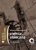Władysław Stanisław Reymont - Ziemia Obiecana