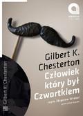 Gilbert Keith Chesterton - Człowiek który był czwartkiem
