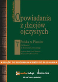 Bronisław Gebert, Gizela Gebert - Opowiadania z dziejów ojczystych, tom I – Polska za Piastów