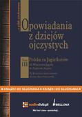 Bronisław Gebert, Gizela Gebert - Opowiadania z dziejów ojczystych, tom III – Polska za Jagiellonów