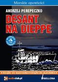 Andrzej Perepeczko - Desant na Dieppe