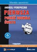 Andrzej Perepeczko - Pierwsza podróż dookoła świata