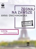 Anna Onichimowska - Żegnaj na zawsze