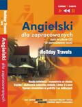 Dorota Guzik, Joanna Bruska, Anna Kicińska - Angielski dla zapracowanych - Holiday Travels