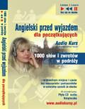 Dorota Guzik - Angielski przed wyjazdem dla początkujących - 1000 słów i zwrotów w podróży
