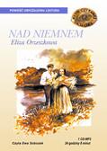 Eliza Orzeszkowa - Nad Niemnem