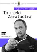 Fryderyk Nietzsche - To rzekł Zaratustra