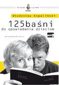 Władysław Kopaliński - 125 baśni do opowiadania dzieciom
