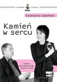 Katarzyna Leżeńska - Kamień w sercu