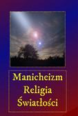 Andrzej Sarwa - Manicheizm religia Światłości