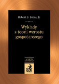 Robert E. Lucas, Agata Kliber, Paweł Kliber - Wykłady z teorii wzrostu gospodarczego