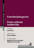 Bartosz Rakoczy, Józef Jarosz, Magdalena Wessel-Zasadzka - Umweltschutzgesetz. Prawo Ochrony Środowiska