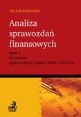 Michał Ambroziak - Analiza sprawozdań finansowych. Zrozumieć sprawozdanie polskie, MSSF, US GAAP. Tom 1