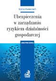 Ilona Kwiecień - Ubezpieczenia w zarządzaniu ryzykiem działalności gospodarczej