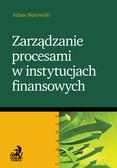 Adam Nosowski - Zarządzanie procesami w instytucjach finansowych