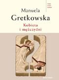 Manuela Gretkowska - Kobieta i mężczyźni