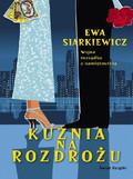 Ewa Siarkiewicz - Kuźnia na Rozdrożu