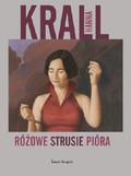 Hanna Krall - Różowe strusie pióra