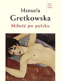 Manuela Gretkowska - Miłość po polsku