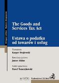 Kasper Drążewski, James Atkins, Paweł Tomczykowski - The Goods and Services Tax Act. Ustawa o podatku od towarów i usług