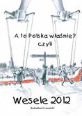 Radosław Lemański - A to Polska Właśnie? czyli Wesele 2012