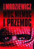 Krzysztof Mroziewicz - Moc, niemoc i przemoc
