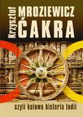 Krzysztof Mroziewicz - Ćakra, czyli kołowa historia Indii