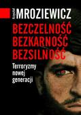 Krzysztof Mroziewicz - Bezczelność, bezkarność, bezsilność