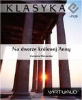 Zuzanna Morawska - Na dworze królowej Anny