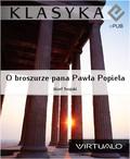 Józef Szujski - O broszurze pana Pawła Popiela pt. List do Księcia Jerzego Lubomirskiego