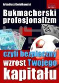 Arkadiusz Kwiatkowski - Bukmacherski profesjonalizm