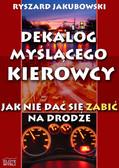 Ryszard Jakubowski - Dekalog Myślącego Kierowcy