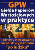 Marcin Krzywda - GPW I - Giełda Papierów Wartościowych w praktyce