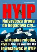 Piotr Obmiński - HYIP. Najszybsza droga do bogactwa, czy...