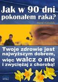 Marek Kidziński - Jak w 90 dni pokonałem raka?
