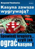 Krzysztof Pawłowicz - Kasyna zawsze wygrywają?