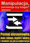 Sergiusz Kizińczuk - Manipulacja, perswazja czy magia?