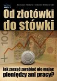 Tomasz Grzyb, Adam Sitkowski - Od złotówki do stówki